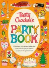 Betty Crocker Party Cookbook, Facsimile Edition - Betty Crocker
