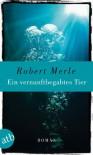 Ein vernunftbegabtes Tier: Roman - Robert Merle