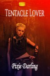 Tentacle Lover - Pixie Darling