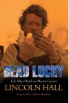 Dead Lucky: Life After Death on Mount Everest - Lincoln Hall, Lachlan Murdoch