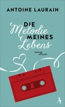 Die Melodie meines Lebens - Sina de Malafosse, Antoine Laurain