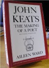 John Keats: The Making of a Poet - Aileen Ward