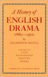 A History of English Drama 1660-1900, Volume III: Late Eighteenth Century Drama 1750-1800 - Allardyce Nicoll