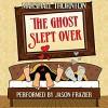 The Ghost Slept Over - Jason Frazier, Marshall Thornton