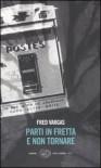 Parti in fretta e non tornare (Commissaire Adamsberg, #3) - Fred Vargas, Margherita Botto, Maurizia Balmelli
