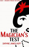 The Magician's Test (Dreamers Through Time) - Daphne James Huff