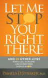 Let Me Stop You Right There: And 28 Other Lines Every CEO, Manager, and Supervisor Should Know - Pamela D. Straker