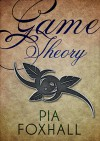 Game Theory (Fae Tales Verse, #1) - Pia Foxhall