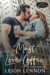 Must Love Coffee  - Leigh Lennon