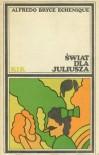 Świat dla Juliusza - Alfredo Bryce Echenique