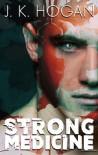 Strong Medicine - J. K. Hogan