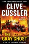 The Gray Ghost - Clive Cussler, Robin Burcell
