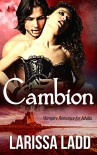 Cambion: Vampire Romance for Adults - Larissa Ladd