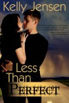 Less Than Perfect (Entangled Ever After) - Kelly Jensen