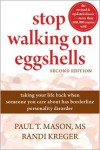 Stop Walking on Eggshells: Taking Your Life Back When Someone You Care About Has Borderline Personality Disorder - Paul T. Mason,  Randi Kreger