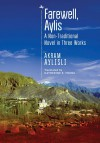 Farewell, Aylis: A Non-Traditional Novel in Three Works - Katherine K. Young, Akram Aylisli