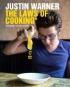 The Laws of Cooking: And How to Break Them - Justin Warner