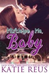 Mistletoe Me, Baby (O'Connor Family Series) (Volume 4) - Katie Reus