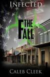 Infected: The Fall - Caleb Cleek