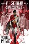 Shades of Magic #1: The Steel Prince - V.E. Schwab, Andea Olimpieri, Enrica Angiolni