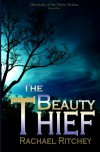 The Beauty Thief (Chronicles of the Twelve Realms) (Volume 1) - Rachael Ritchey