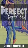 The Perfect Boyfriend - R.S. Novelle