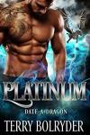 Platinum (Date-A-Dragon Book 3) - Terry Bolryder