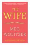 The Wife: A Novel - Meg Wolitzer