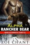 Alpha Rancher Bear: BWWM Bear Shifter Paranormal Romance (Bears of Pinerock County Book 3) - Zoe Chant