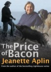 The Price of Bacon - Jeanette Aplin