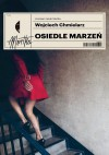 Osiedle marzen - Wojciech Chmielarz