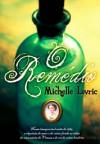 O Remédio - Michelle Lovric, José Manuel Lopes