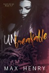 Unbreakable: Unrequited Part Two (Fallen Aces MC Book 2) - Max Henry