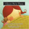 I Know He Is There - Rebecca Gunderson Thornley