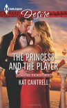 The Princess and the Player (Dynasties: The Montoros) - Kat Cantrell