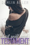 Last Will and Testament - Dahlia Adler