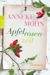 Apfelrosenzeit - Anneke Mohn