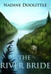The River Bride - Nadine Doolittle