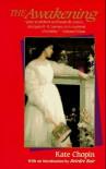 The Awakening - Kate Chopin, Deirdre Bair