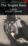 The Tangled Skein (Tales of Mystery & the Supernatural) - David Stuart Davie