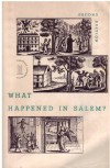 What Happened in Salem? Documents Pertaining to the Seventeenth-Century Witchcraft Trials. - David Levin