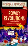 Rowdy Revolutions - Terry Deary, Philip Reeve