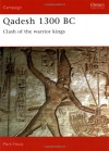 Qadesh 1300 BC: Clash of the Warrior Kings (Osprey Military Campaign Series) - Mark Healy