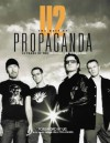 U2: The Best of Propaganda. 20 Years of the Official U2 Magazine - Ian Gittins, U2, Paul McGuinness