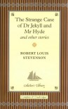 The Strange Case of Dr. Jekyll & Mr. Hyde and Other Stories - Robert Louis Stevenson