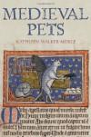 Medieval Pets - Kathleen Walker-Meikle
