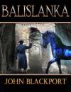 Balislanka (The Talan Revolt, #3) - John Blackport