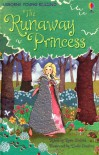The Runaway Princess (Young Reading (Series 1)) - Rosie Dickins
