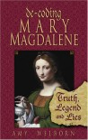 Decoding Mary Magdalene: Truth, Legend, and Lies - Amy Welborn