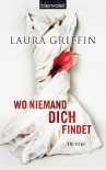 Wo niemand dich findet: Thriller - Laura Griffin